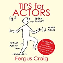 Tips for Actors Audiobook by Fergus Craig Narrated by Fergus Craig
