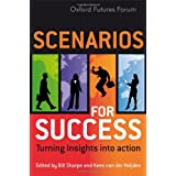 Scenarios for Success: Turning Insights in to Actionby Bill Sharpe
