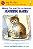 Harry Cat and Tucker Mouse: Starring Harry (My Readers Level 2) (0312681690) by Feldman, Thea