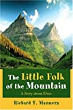 The Little Folk of the Mountain: A Story about Elves