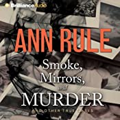 Smoke, Mirrors, and Murder: And Other True Cases (Ann Rule's Crime Files, Book 12) | [Ann Rule]