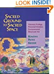Sacred Ground to Sacred Space: Vision...