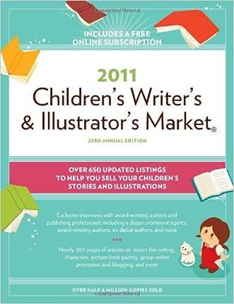2011 Children's Writer's And Illustrator's Market written by Alice Pope