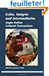 Exiles, Emigres and Intermediaries: A...