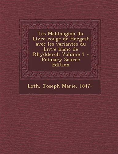 Les Mabinogion Du Livre Rouge de Hergest Avec Les Variantes Du Livre Blanc de Rhydderch Volume 1 - Primary Source Edition