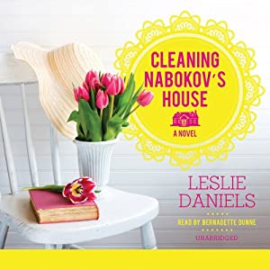Cleaning Nabokov's House: A Novel | [Leslie Daniels]