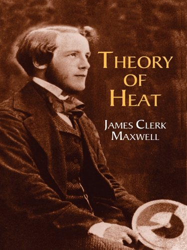James Clerk Maxwell - Theory of Heat