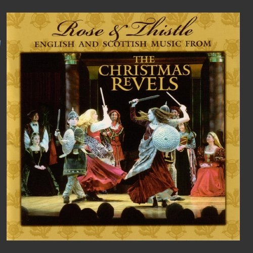 Rose & Thistle: English And Scottish Music From The Christmas Revels front-534794