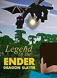 Ender Dragon Slayer: A Minecraft Novel (Legend of Herobrine Book 2)