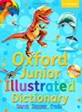 Oxford Dictionaries Junior Illustrated Dictionary: Oxford Junior Illustrated Dictionary Hardback 2011