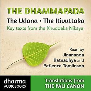 The Dhammapada, The Udana, The Itivuttaka Audiobook