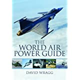 World Air Power Guidevon &#34;David Wragg&#34;
