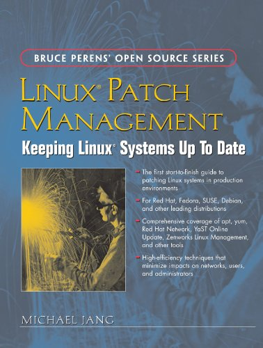 Linux Patch Management: Keeping Linux Systems Up To Date (Bruce Perens Open Source)