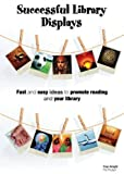 img - for Successful Library Displays: Quick and Easy Library Displays to Promote Reading book / textbook / text book