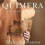 Quimera [Chimera]: Las edades bárbaras [The Ages of Barbarism]   Malenka Ramos