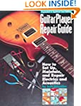 Guitar Player Repair Guide: How to Se...