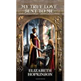 My True Love Sent to Me ~ Elizabeth Hopkinson
