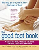 img - for The Good Foot Book: A Guide for Men, Women, Children, Athletes, Seniors - Everyone book / textbook / text book