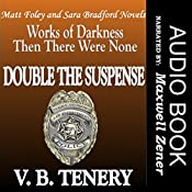 Double the Suspense: Matt Foley/Sara Bradford Series Box Set, Books 1-2 | V. B. Tenery
