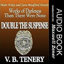 Double the Suspense: Matt Foley/Sara Bradford Series Box Set, Books 1-2 Audiobook by V. B. Tenery Narrated by Maxwell Zener