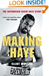 Making Haye: The Authorised David Hay...