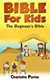 Bibles : The Beginner's Bible ( Bible for Kids book 2)