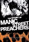 img - for The Story of Manic Street Preachers: Nailed to History book / textbook / text book