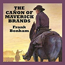 The Cañon of Maverick Brand (       UNABRIDGED) by Frank Bonham Narrated by Jeff Harding