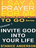 I Say A Prayer For Me TO GO, Book 1: Invite God Into Your Life (TO GO Series)