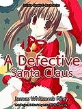 A Defective Santa Claus [Original illustrated]