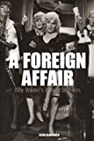 A Foreign Affair: Billy Wilder's American Films (Film Europa)