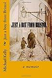Just a boy from Bristol: a memoir