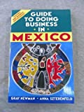 img - for Guide to Doing Business in Mexico book / textbook / text book