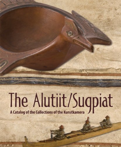 The Alutiit/Sugpiat: A Catalog of the Collections of the Kunstkamera