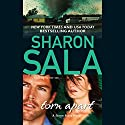 Torn Apart Audiobook by Sharon Sala Narrated by Rachel Butera