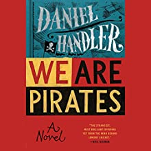 We Are Pirates (       UNABRIDGED) by Daniel Handler Narrated by Jonathan Todd Ross