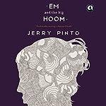 Em and the Big Hoom   Jerry Pinto
