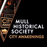 Mull Historical Society City Awakenings