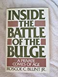img - for Inside the Battle of the Bulge: A Private Comes of Age Subsequent edition by Blunt, Roscoe C., Jr. (1994) Hardcover book / textbook / text book