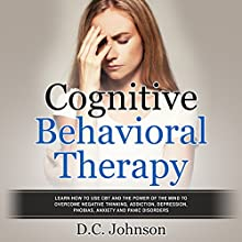 Cognitive Behavioral Therapy Audiobook by D.C. Johnson Narrated by Jim D Johnston