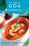 Maria Teresa Menezes The Essential Goa Cookbook