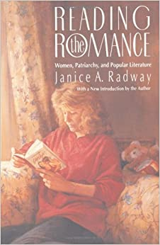 Reading the Romance: Women, Patriarchy, and Popular