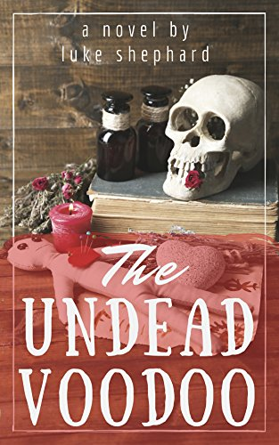 The Undead Voodoo by Luke Shephard ebook