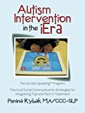 Autism Intervention in the iEra: Practical Social Communication Strategies for Integrating Toys and Tech in Treatment