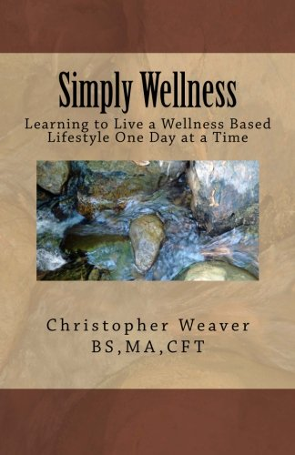 Simply Wellness: Learning To Live A Wellness Based Lifestyle One Day At A Time