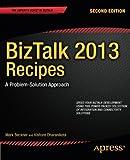 BizTalk 2013 Recipes: A Problem-Solution Approach (Experts Voice in BizTalk)