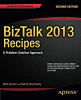 BizTalk 2013 Recipes, 2nd Edition
