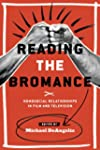 Reading The Bromance: Homosocial Rela...