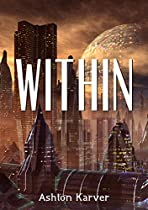 Within: A Science Fiction 2015 New Release