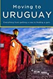 img - for Moving to Uruguay book / textbook / text book